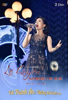 Phim Live Show Le Quyên – Vũ Thành An và Những Bài Tình Ca