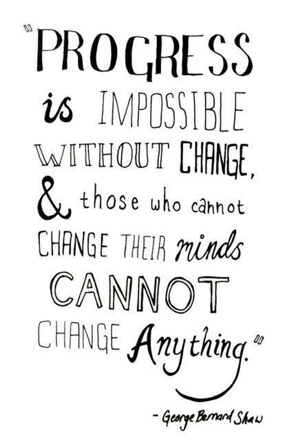 Change starts with the brain & thinking processes. ~deb