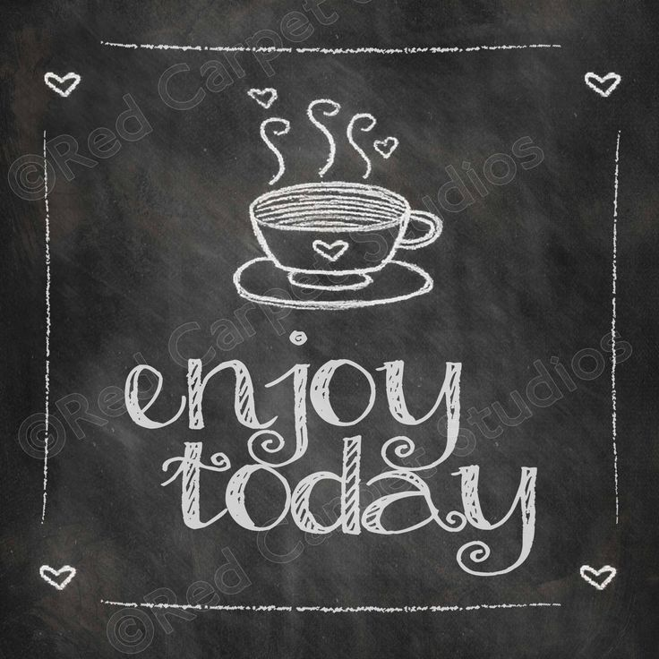 Chalkboard Art Printable ENJOY TODAY Coffee Quotes Digital ...