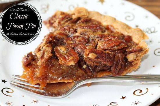 Classic Pecan Pie | ANutinaNutshell.com | #recipe #pie #dessert
