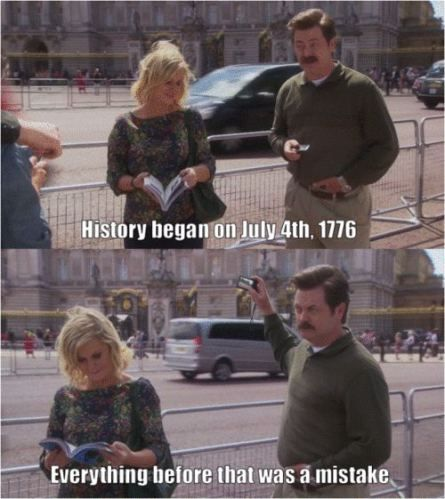 history began on july 4th 1776 ron swanson