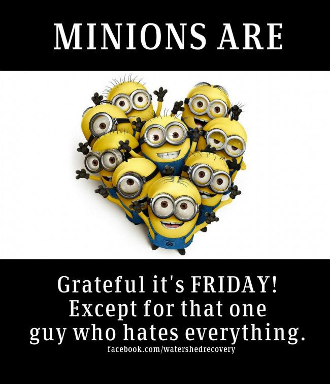 Happy sober Friday everyone! #friday #minion #grateful