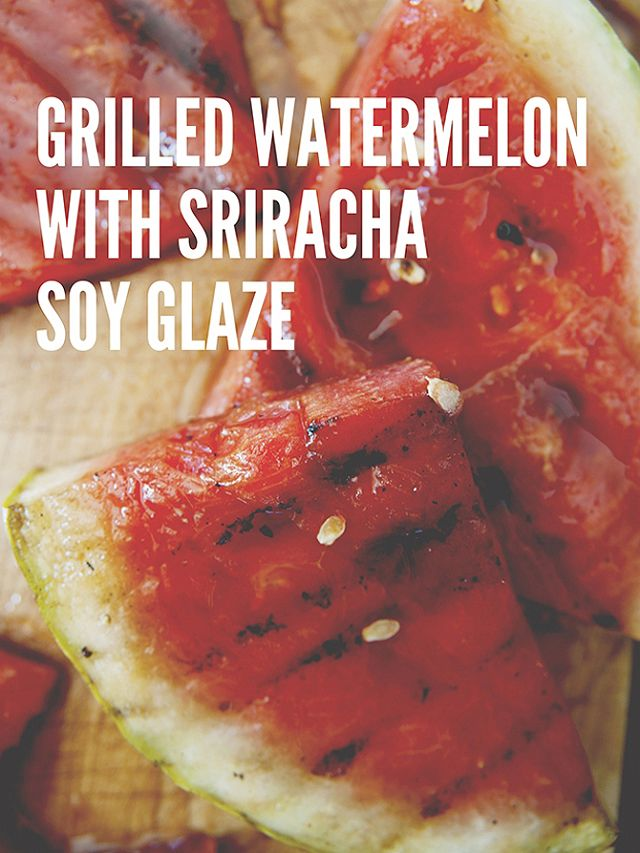 Grilled Watermelon with Sriracha Soy Glaze - shut up! for next summer