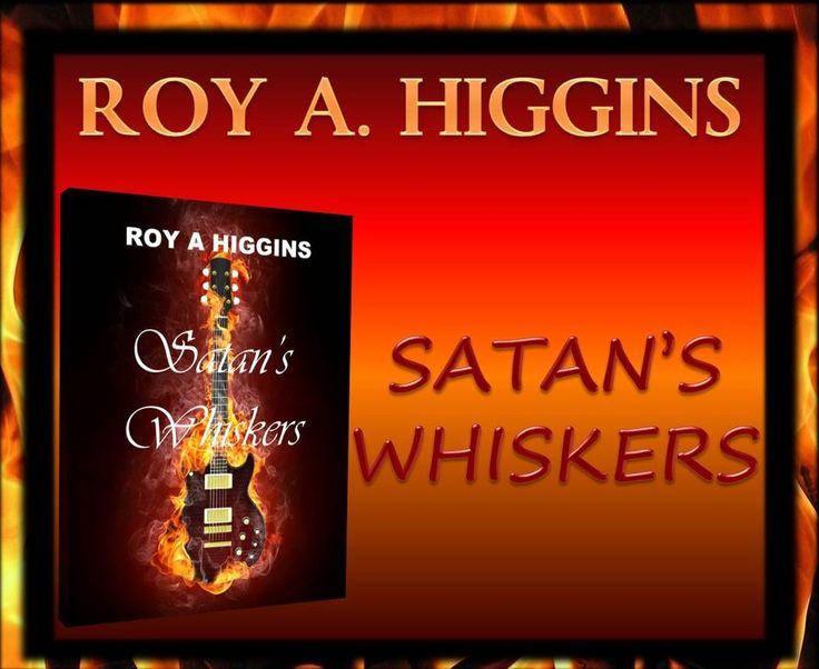 Satan's-Whiskers. #RoyAHiggins | Paperback Writer | Pinterest