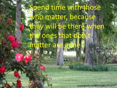 spend quality time with your loved ones cute sayings