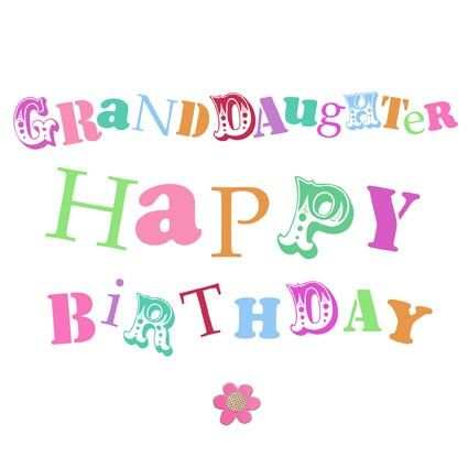 Happy Birthday Granddaughter Images For Relatives