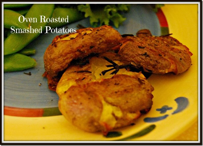 Oven roasted smashed potatoes | Recipes: Main Dishes | Pinterest