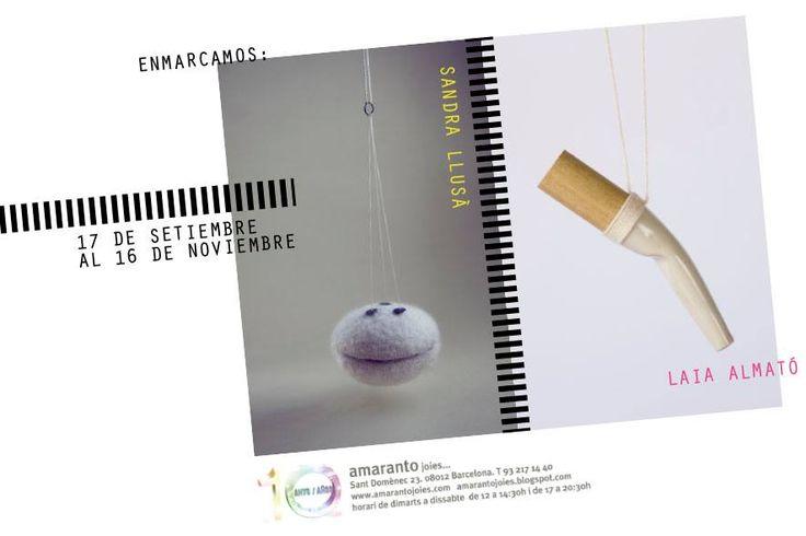 enmarcamos  a Sandra Lluisa/Laia Almato (Massana) - amarantojoies barcelona 17 sept.-16nov-2013