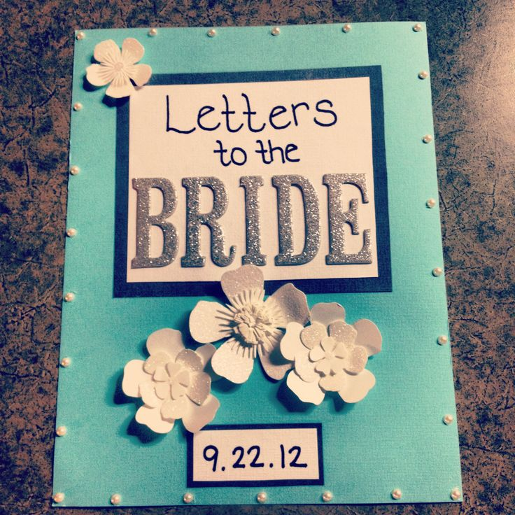 Have each bridesmaid, parents, friends, ect  write a letter to the bride and have the final one be from the groom. Jess loved it and it was pretty easy to make!