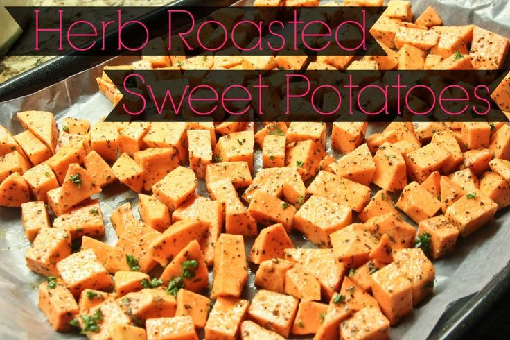 Herb Roasted Sweet Potatoes | Love Food. | Pinterest