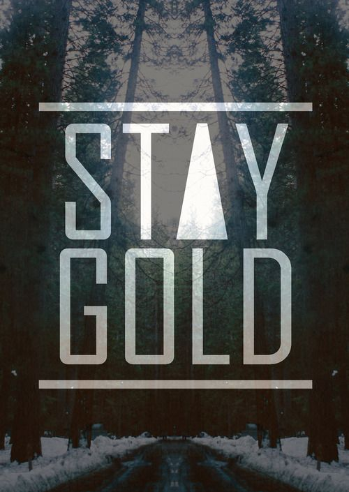 Stay gold quotes quotesgram for Stay gold ponyboy
