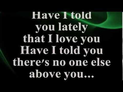 Have I Told You Lately By ROD STEWART