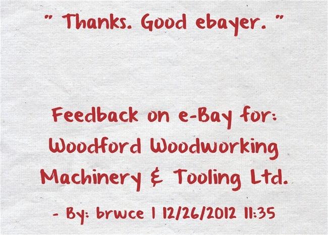 Thanks. Good ebayer. ~brwce | Feedback for woodfordtooling on e-Bay ...