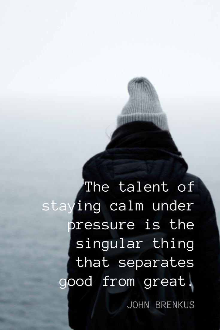 the importance of being calm under pressure Leadership effectiveness: leading under pressure researches indicate that leaders who excel under pressure face the same level of stress and pressure that are usually found among top athletes and elite military units.