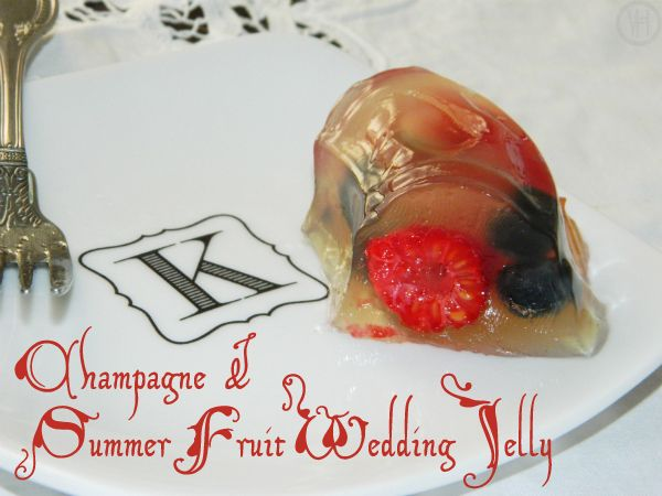 Jellymongers' Champagne & Summer Fruit Wedding Jelly (as seen on The ...