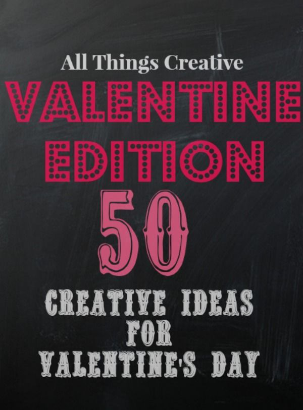 All Things Creative - Valentine Edition - the DIY village