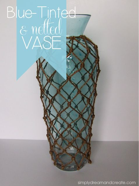 Tinted and netted vase from Simply Dream and Create