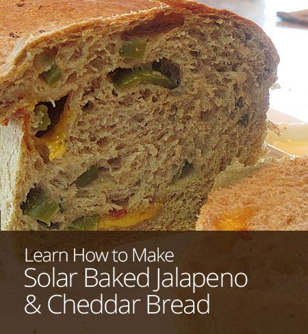 Solar Baked Jalapeno & Cheddar Bread | Do It Yourself Today | Pintere ...