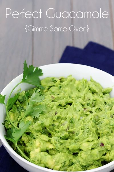 Perfect Guacamole {Gimme Some Oven} did you know if you put the ...