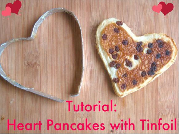 Valentine Heart Pancakes – Using DIY Tinfoil Shapes (A Tutorial!)