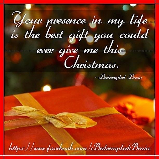 Christmas gift quote via www.Facebook.com/BedeempledBrain