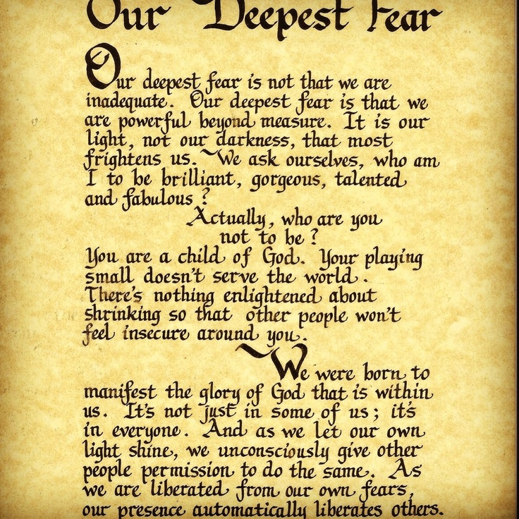 our deepest fear analysis essay Our deepest fear is not that we are inadequate / our deepest fear is that we are powerful beyond measure / it is our light, not our darkness / that most frightens us.