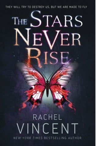 The Stars Never Rise (Untitled Series, #1) by Rachel Vincent