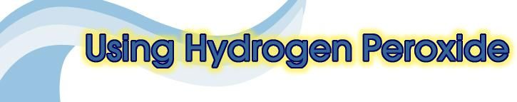 Did you know there were so many uses for Hydrogen Peroxide?