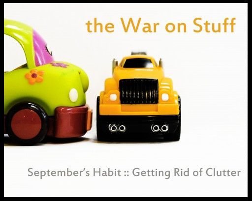 The War on Stuff :: getting rid of clutter :: September's habit