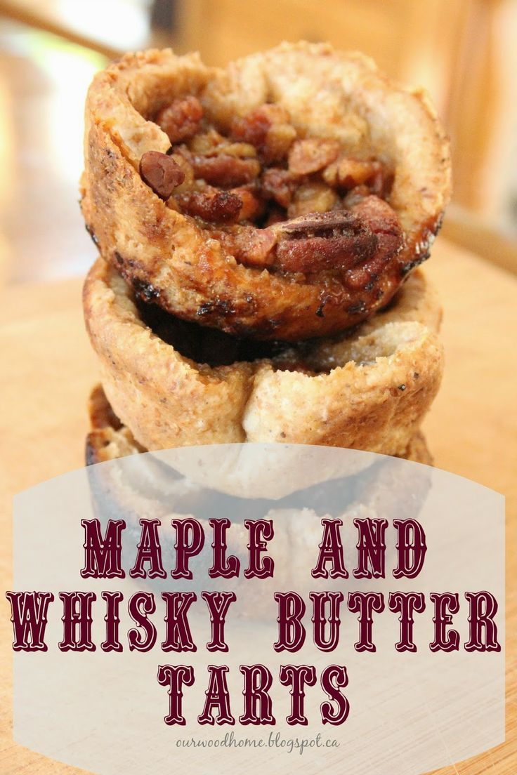 ourwoodhome.blogspot.ca maple and whisky butter tarts