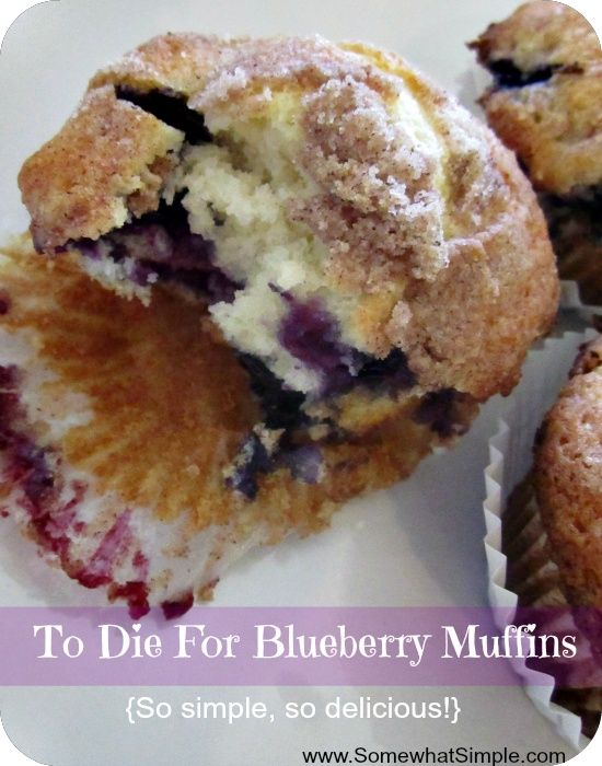 To die for Blueberry Muffins.... need I say more? Recipe via Somewhat ...