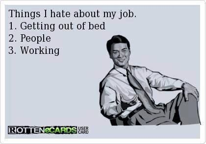 Thing I hate about my job... | Funny!! | Pinterest
