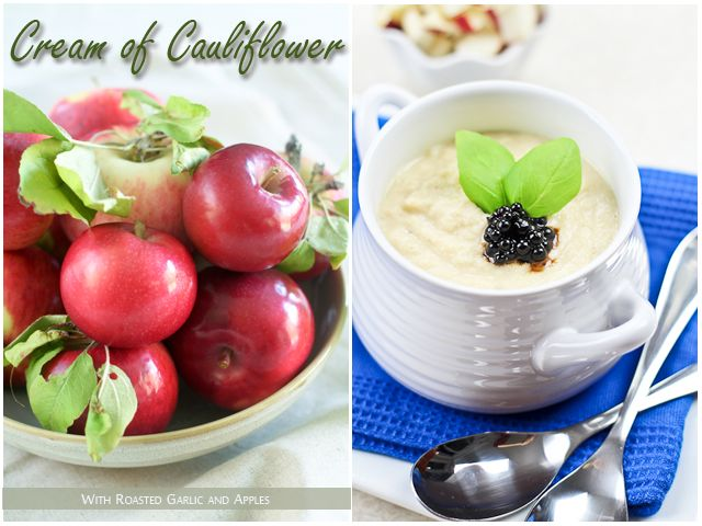 Cream of Cauliflower with Roasted Garlic and Apple | by Sonia! The ...