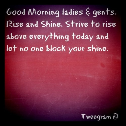 Good Morning Rise And Shine In German : Rise and shine quotes proverbs quotesgram