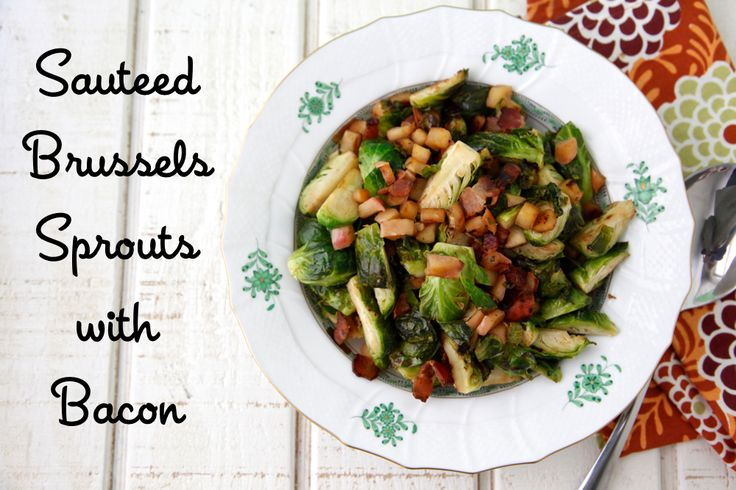 Sauteed Brussels Sprouts with Bacon: An Easy Thanksgiving Side Dish