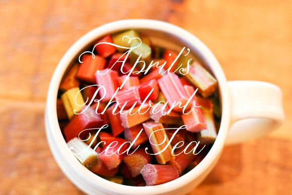rhubarb iced tea, anointment natural skin care, oh my handmade kitchen ...