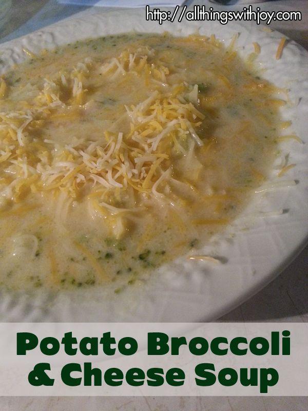Potato Broccoli and Cheese Soup | Recipies | Pinterest