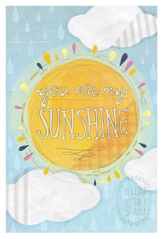 You are my sunshine 12x18 Print. $40.00, via Etsy.