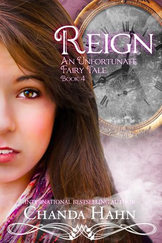 Reign (An Unfortunate Fairy Tale, #4) by Chanda Hahn