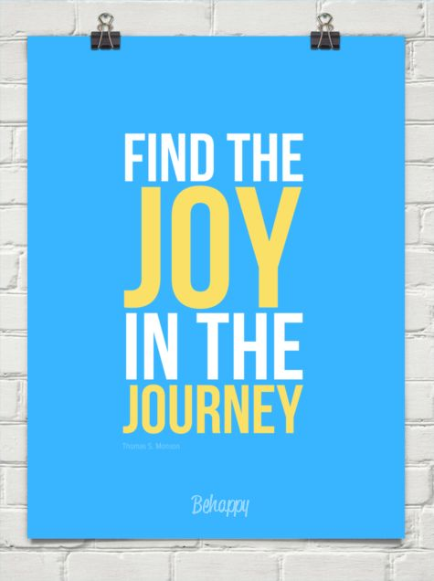 Find the joy in the journey words of wisdom pinterest
