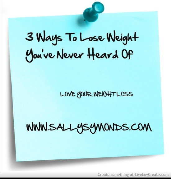 Ways to Lose Weight That You've Never Heard Of