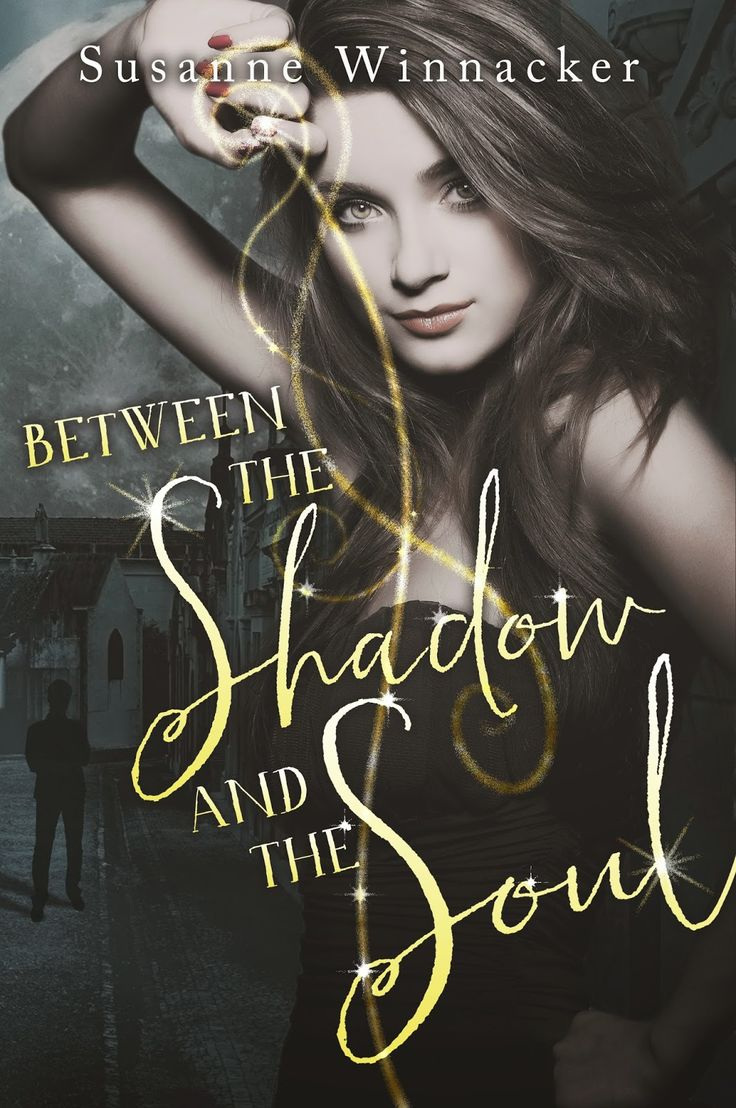 Between the Shadow and the Soul by Susanne Winnacker