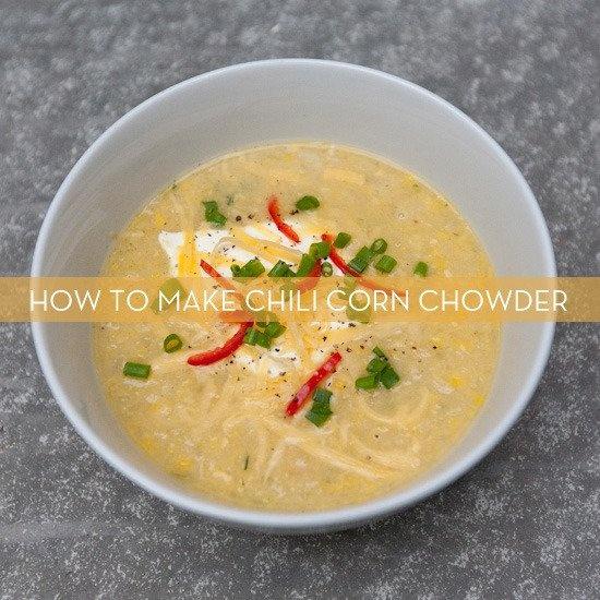 How To: Make Chili Corn Chowder