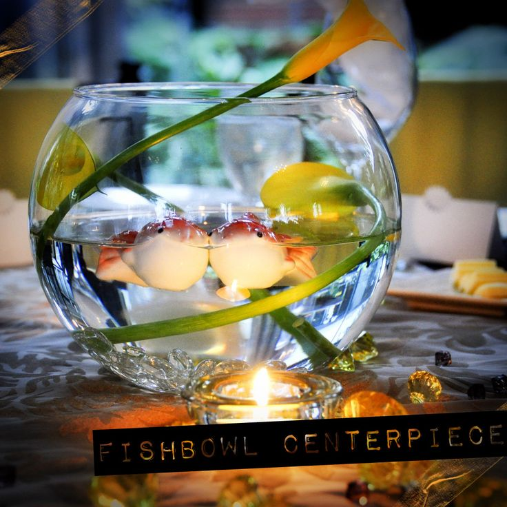 Fish bowl centerpiece for Fish bowl ideas
