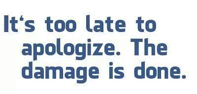 Too Late To Apologize Quotes. QuotesGram - 11.2KB