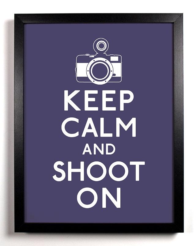 Keep calm and shoot on camera 5 x 7 print buy 2 get 1 free keep cal