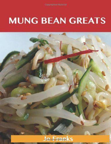 Mung Bean Greats: Delicious Mung Bean Recipes, The Top 39 Mung Bean ...