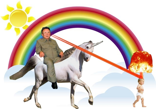 think this might just be my masterpiece  Kil Jong-il riding a    Unicorns With Lasers