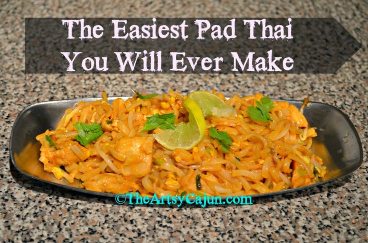 The Artsy Cajun, The Easiest pad Thai You Will Ever Make! DIY Mind ...