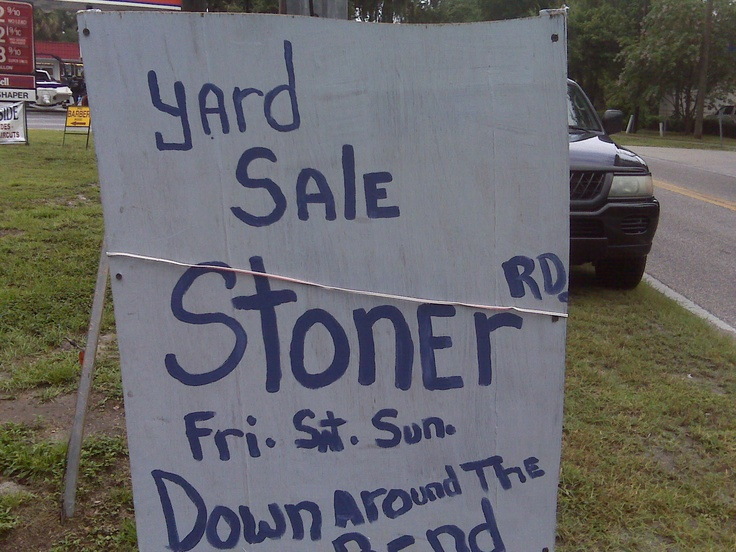Funny Yard Sale sign stoner designed?  Yardsale  Pinterest
